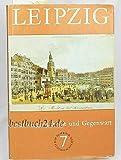 Leipzig. Wegweiser durch Stadt und Umgebung - Schiller Heike [Hrsg.] und Björn Achenbach