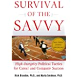Survival of the Savvy: High-Integrity Political Tactics for Career and Company Success (English Edition)