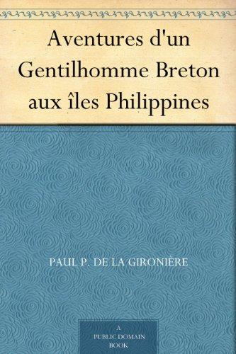 Aventures d'un Gentilhomme Breton aux îles Philippines (French Edition)