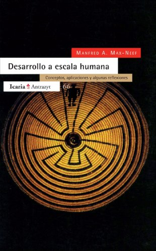 Desarrollo A Escala Humana por Mafred A. Max-Neef