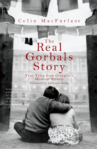 The Real Gorbals Story: True Tales from Glasgow's Meanest Streets
