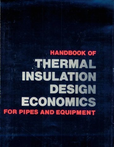 Handbook of Thermal Insulation Design Economics for Pipes and Equipment by William C. Turner (1980-06-03)