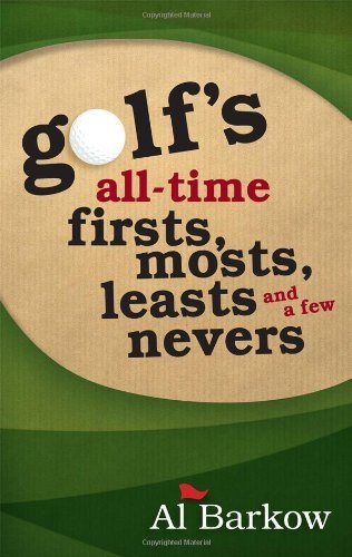 Portada del libro Golf's All-Time Firsts, Mosts, Leasts, and a Few Nevers by Al Barkow (2012-03-16)