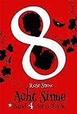 """Acht Sinne: Band 4 der Gefühle (""""8 Sinne"""" Fantasy-Saga 4) von Rose Snow"""