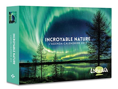 L'agenda-calendrier Incroyable nature par Ushuaia 2019