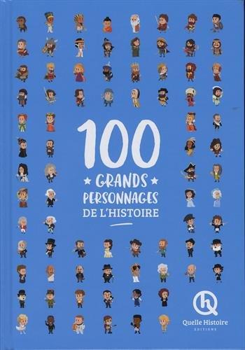 100 GRANDS PERSONNAGES DE L'HISTOIRE (Livre Deluxe) par CRETE P-C