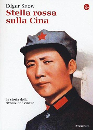 Stella rossa sulla Cina. Storia della rivoluzione cinese