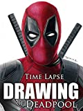 Clip: Time Lapse Drawing of Deadpool [OV]