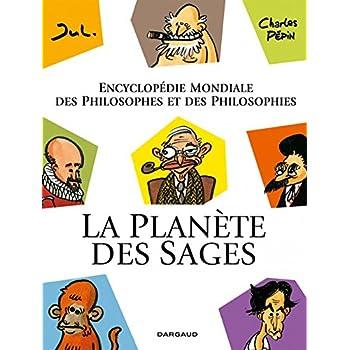 La Planète des sages T1 - Encyclopédie mondiale des philosophes et des philosophies