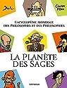 La planète des sages : Encyclopédie mondiale des philosophes et des philosophies par Pépin