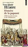 Histoire de la papauté : 2000 ans de missions et de tribulations