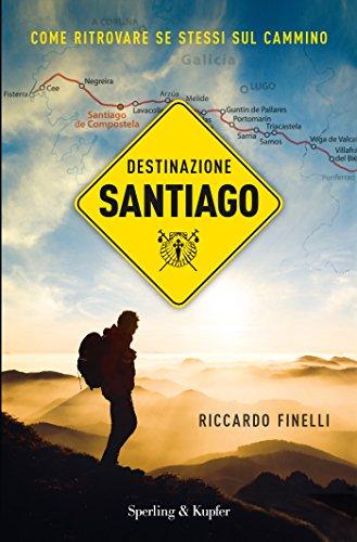 Destinazione Santiago: Come ritrovare se stessi sul Cammino
