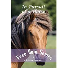 In Pursuit of a Horse (Free Rein Series Book 2) (English Edition)