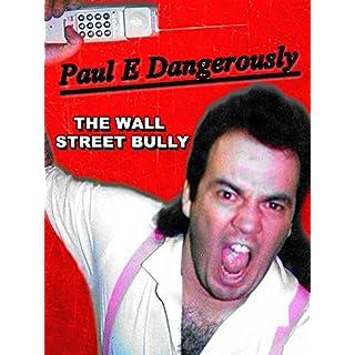 Paul E Dangerously: The Wall Street Bully [OV]