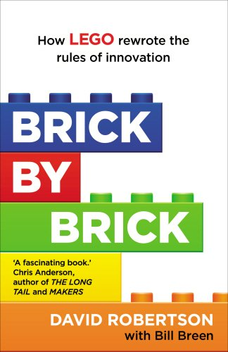 brick-by-brick-how-lego-rewrote-the-rules-of-innovation-and-conquered-the-global-toy-industry