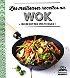 Les meilleures recettes au wok - 100 recettes inratables