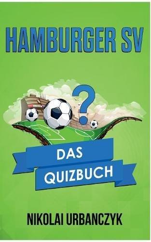 Hamburger SV: Das Quizbuch vom Volksparkstadion über Uwe Seeler bis Horst Hrubesch