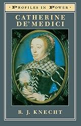 Catherine de'Medici (Profiles In Power)