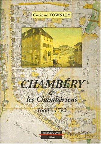 Chambéry et les Chambériens, 1660-1792 par Corinne Townley (Broché)