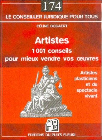 Artistes : 1001 conseils pour mieux vendre vos oeuvres par Céline Bogaert