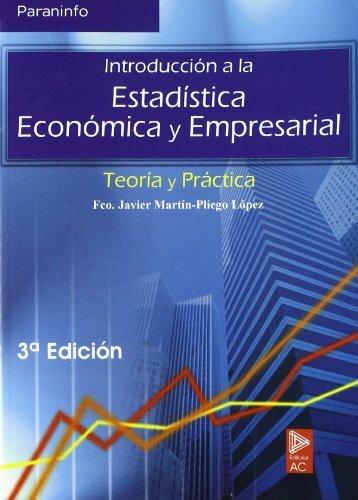 Introducción a la estadística económica empresarial por FRANCISCO JAVIER MARTÍN PLIEGO