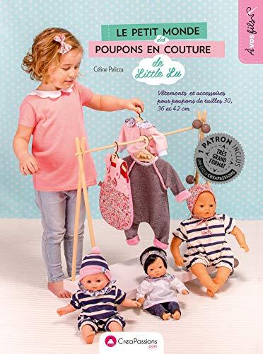 Le petit monde des poupons en couture de Little Lu : vêtements et accessoires pour poupons