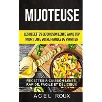 Mijoteuse: Les recettes de cuisson lente saine Top pour toute votre famille de profiter: Recettes à cuisson lente…