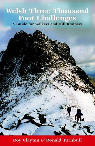 The Welsh Three Thousand Foot Challenges: A Guide for Walkers and Hill Runners por Roy Edward Clayton
