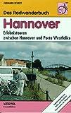 Hannover. Das Radwanderbuch - Gerhard Eckert