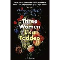 Three Women: THE #1 SUNDAY TIMES BESTSELLER