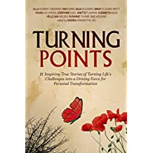 Turning Points (Vendepunkter): 11 Inspiring True Stories of Turning Life's Challenges into a Driving Force for Personal Transformation (English & Danish combined Book 1) (English Edition)