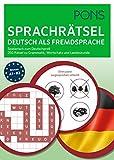 PONS Sprachrätsel Deutsch als Fremdsprache: Spielerisch zum Deutsch-Profi. 250 Rätsel zu Grammatik, Wortschatz und Landeskunde