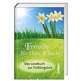 Freude für Herz & Seele: Das Lesebuch zur Frühlingszeit