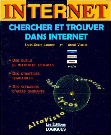 CHERCHER ET TROUVER DANS INTERNET par Louis-Gilles Lalonde