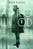 Arrowood - In den Gassen von London von Mick Finlay
