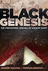 Black Genesis: The Prehistoric Origins of Ancient Egypt by Robert Bauval (2011-03-28)
