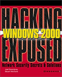 Hacking Exposed Windows 2000: Network Security Secrets & Solutions