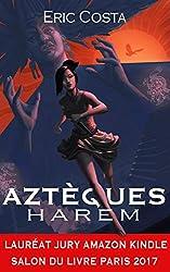 Harem (Roman historique / Roman initiatique) (Aztèques t. 1)