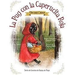 La Pug Con La Caperucita Roja - Libro Para Colorear