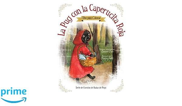 La Pug Con La Caperucita Roja - Libro Para Colorear: Amazon.co.uk ...