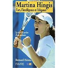 Martina Hingis : L'art, l'intelligence et l'élégance