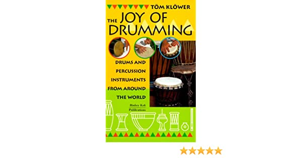 Joy of Drumming: Drums and Percussion Instruments from around the