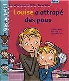Louise a attrapé des poux | Lamblin, Christian (1954-....). Auteur