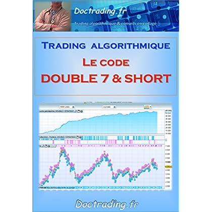 Trading algorithmique : le code 'Double 7 & Short' (Doctrading t. 4)