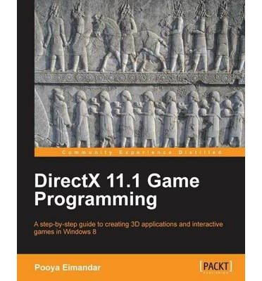 [(DirectX 11.1 Game Programming * * )] [Author: Pooya Eimandar] [Aug-2013]