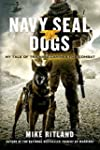 Navy SEAL Dogs: My Tale of Training C...