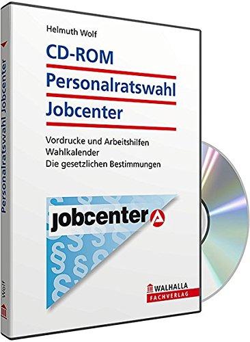 CD-ROM Personalratswahl Jobcenter, CD-ROM Vordrucke und Arbeitshilfen. Wahlkalender. Die gesetzlichen Bestimmungen