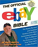 The Official eBay Bible Second Edition : The Newly Revised and Updated Version of the Most Comprehensive eBay How-To Manual for Everyone from First-Time Users to eBay Experts