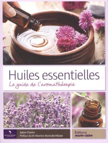 Huiles essentielles : Le guide de l'aromathérapie