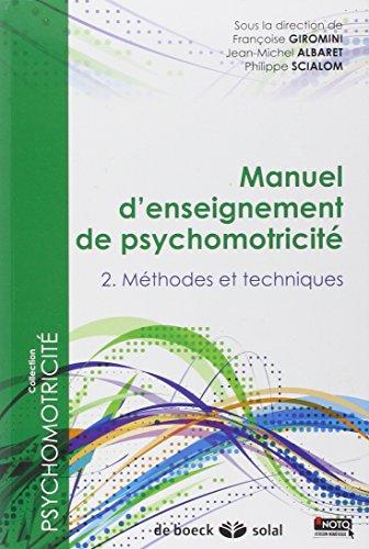 Manuel d'enseignement de psychomotricit : Pack 2 volumes : Tome 2, Mthodes et techniques ; Tome 3, Clinique et thrapeutiques